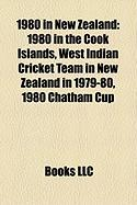1980 in New Zealand: 1980 in the Cook Islands, West Indian Cricket Team in New Zealand in 1979-80, 1980 Chatham Cup