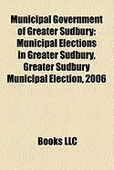 Municipal Government of Greater Sudbury: Municipal Elections in Greater Sudbury, Greater Sudbury Municipal Election, 2006