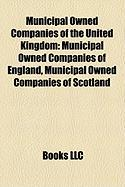Municipal Owned Companies of the United Kingdom: Municipal Owned Companies of England, Municipal Owned Companies of Scotland