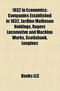 1832 in Economics: Companies Established in 1832, Jardine Matheson Holdings, Rogers Locomotive and Machine Works, Scotiabank, Longines