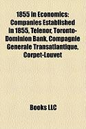 1855 in Economics: Companies Established in 1855, Telenor, Toronto-Dominion Bank, Compagnie Gnrale Transatlantique, Corpet-Louvet