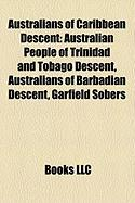 Australians of Caribbean Descent: Australian People of Trinidad and Tobago Descent, Australians of Barbadian Descent, Garfield Sobers