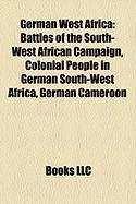 German West Africa: Battles of the South-West African Campaign, Colonial People in German South-West Africa, German Cameroon
