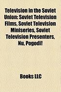 Television in the Soviet Union: Soviet Television Films, Soviet Television Miniseries, Soviet Television Presenters, NU, Pogodi!