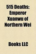 515 Deaths: Emperor Xuanwu of Northern Wei