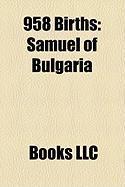 958 Births: Samuel of Bulgaria