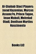 Al-Shabab (Uae) Players: Javad Kazemian, Marcos Assuncao, Prince Tagoe, Iman Mobali, Mehrdad Oladi, Denilson Martins Nascimento