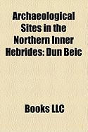 Archaeological Sites in the Northern Inner Hebrides: Dn Beic
