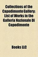 Collections of the Capodimonte Gallery: List of Works in the Galleria Nazionale Di Capodimonte
