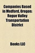 Companies Based in Medford, Oregon: Rogue Valley Transportation District, Falcon Northwest, Mercy Flights, Lithia Motors