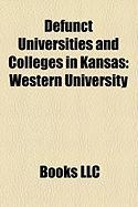 Defunct Universities and Colleges in Kansas: Western University, Salina Normal University, St. Mary of the Plains College