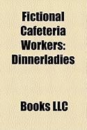 Fictional Cafeteria Workers: Dinnerladies