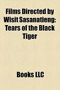 Films Directed by Wisit Sasanatieng (Study Guide): Tears of the Black Tiger, Citizen Dog, the Unseeable