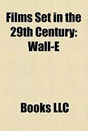 Films Set in the 29th Century (Study Guide): Wall-E, Burn-E, in the Year 2889, America 3000