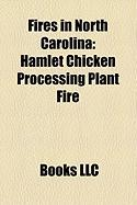 Fires in North Carolina: Hamlet Chicken Processing Plant Fire, Ocean Isle Beach House Fire