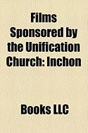 Films Sponsored by the Unification Church (Study Guide): Inchon, Nicaragua Was Our Home