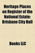 Heritage Places on Register of the National Estate: Brisbane City Hall