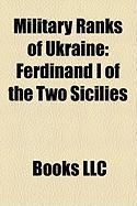 Military Ranks of Ukraine: Ferdinand I of the Two Sicilies