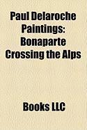 Paul Delaroche Paintings: Bonaparte Crossing the Alps