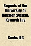 Regents of the University of Houston System: Kenneth Lay