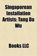 Singaporean Installation Artists: Tang Da Wu