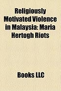 Religiously Motivated Violence in Malaysia: Maria Hertogh Riots