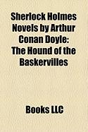 Sherlock Holmes Novels by Arthur Conan Doyle (Study Guide): The Hound of the Baskervilles, a Study in Scarlet, the Sign of the Four