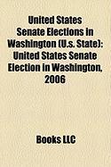 United States Senate Elections in Washington (U.S. State): United States Senate Election in Washington, 2006