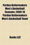 Purdue Boilermakers Men's Basketball Seasons: 2009-10 Purdue Boilermakers Men's Basketball Team