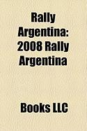 Rally Argentina: 2008 Rally Argentina, 2007 Rally Argentina, 2009 Rally Argentina