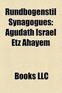Rundbogenstil Synagogues: Agudath Israel Etz Ahayem