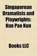 Singaporean Dramatists and Playwrights: Kuo Pao Kun