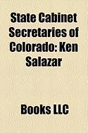 State Cabinet Secretaries of Colorado: Ken Salazar, Troy Eid, Jane E. Norton, Wellington Webb, David Skaggs, David Getches