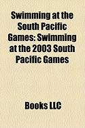 Swimming at the South Pacific Games: Swimming at the 2003 South Pacific Games