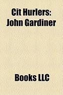 Cit Hurlers: John Gardiner