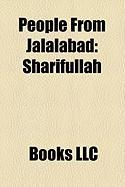 People from Jalalabad: Sharifullah, Sahib Rohullah Wakil, Mohammed Mustafa Sohail