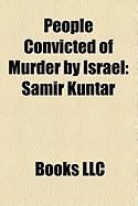 People Convicted of Murder by Israel: Samir Kuntar