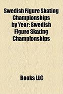 Swedish Figure Skating Championships by Year: Swedish Figure Skating Championships