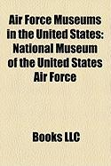 Air Force Museums in the United States: National Museum of the United States Air Force