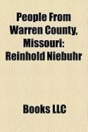 People from Warren County, Missouri: Reinhold Niebuhr, Bill Beeny, H. Richard Niebuhr, Carl O. Sauer, Leonidas C. Dyer, Carr Waller Pritchett