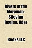 Rivers of the Moravian-Silesian Region: Oder, Olza, Ostravice, Eladenka, Ropi Anka, Lomna, Opava, Stonavka, Tyrka, Moravka, Lu Ina, Petr Vka