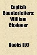 English Counterfeiters: William Chaloner