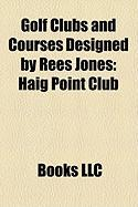 Golf Clubs and Courses Designed by Rees Jones: Haig Point Club