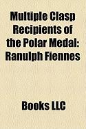 Multiple Clasp Recipients of the Polar Medal: Ranulph Fiennes