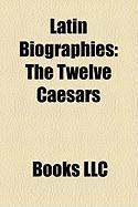 Latin Biographies: The Twelve Caesars