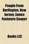 People from Burlington, New Jersey: James Fenimore Cooper, D'Lo Brown, Edward Burd Grubb, JR., Dennis Landolt