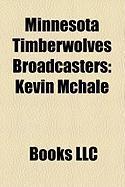 Minnesota Timberwolves Broadcasters: Kevin McHale, Fox Sports North, List of Minnesota Timberwolves Broadcasters, Kevin Harlan, Tom Hanneman