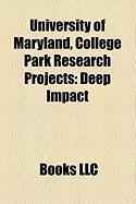 University of Maryland, College Park Research Projects: Advanced Maryland Automatic Network Disk Archiver, Deep Impact, Project Nexus