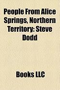 People from Alice Springs, Northern Territory: Ian Moss, Steve Dodd, Charles N. Perkins, Bess Price, James Swan