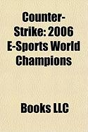 Counter-Strike: 2006 E-Sports World Champions